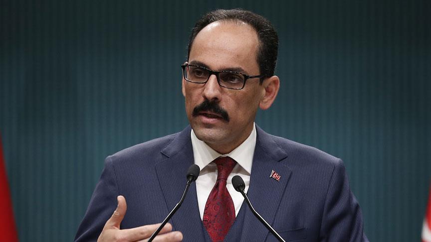 Cumhurbaşkanlığı Sözcüsü Kalın İsrail saldırısını kınadıklarını açıkladı