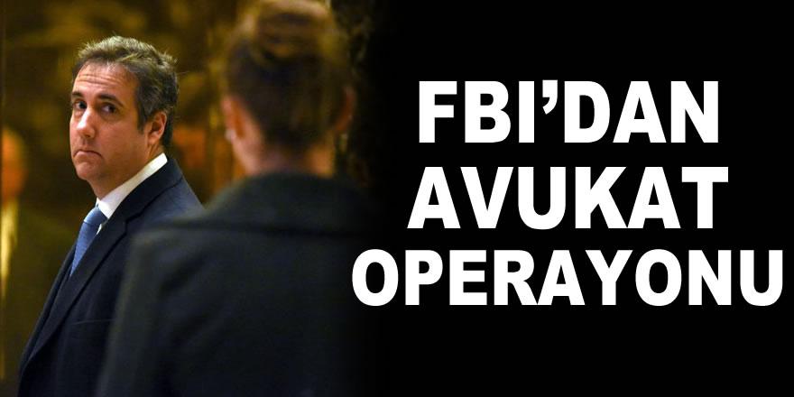 FBI'dan Trump'ın avukatına operasyon